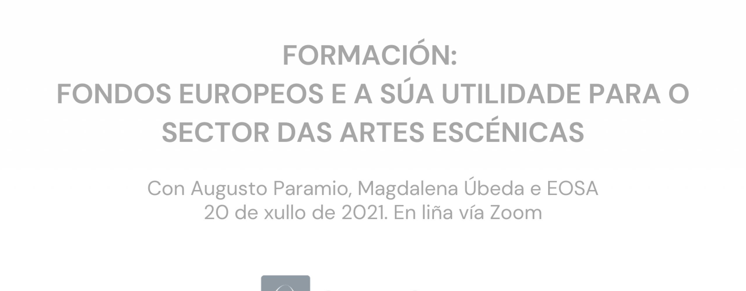 A terceira sesión do paquete formativo anual de Escena Galega falará de fondos europeos o vindeiro 20 de xullo